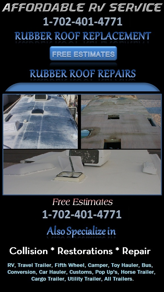 RV Rubber Roof Repair And Replacements Free Estimates On All Rubber Roof  Replacements Call 1 702 401 4771